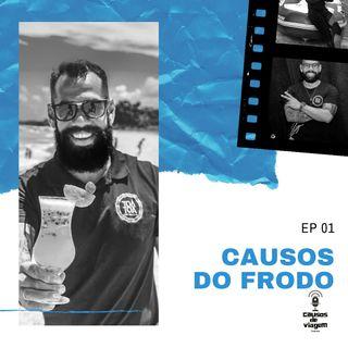 EP 01 - Causos do Frodo