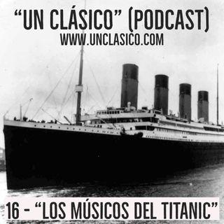 """16 - """"Los Músicos del Titanic"""""""