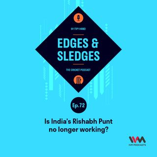 Ep. 72: Is India's Rishabh Punt no longer working?""