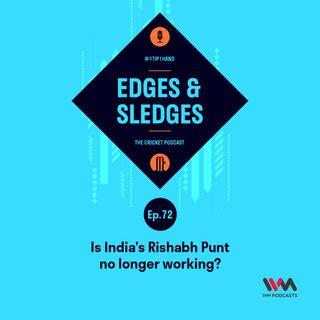 "Ep. 72: Is India's Rishabh Punt no longer working?"""
