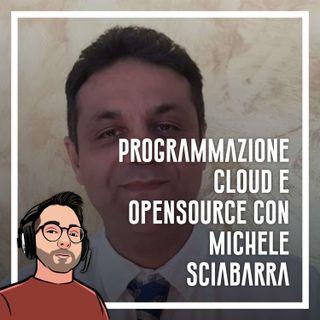 Ep.31 - Programmazione cloud e opensource con Michele Sciabarra