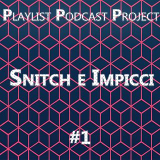 3P #1 | Snitch e Impicci