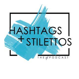 Hashtags and Stilettos