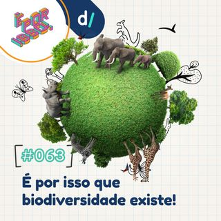 É Por Isso! #63 - É por isso que biodiversidade existe! 🐯🐬🌳
