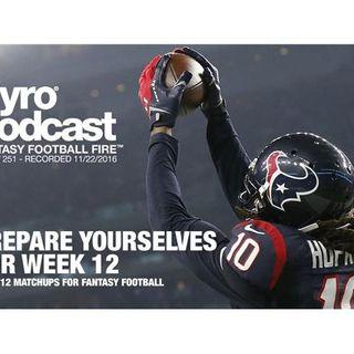 Week 12 Fantasy Football Matchups - Pyro Podcast - Show 251