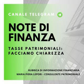 Note di Finanza | Tasse Patrimoniali: facciamo chiarezza!