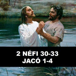 2 Néfi 31-33 e Jacó 1-4