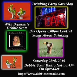 Drinking Party Saturday by Dynamite Debbie Scott !!