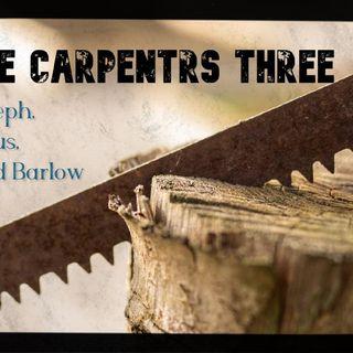The Carpenters Three - Jesus, Joseph and Barlow