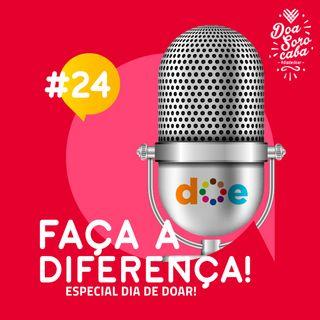 Faça a Diferença! #24 O Dia de Doar Chegou!