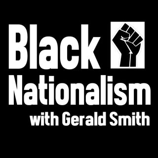 Black Nationalism and Blackness in America, and Labour - Gerald Smith