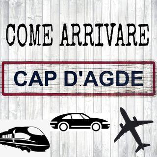 Come arrivare a Cap d'Agde.
