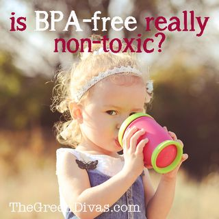 Is BPA-Free Really Non-Toxic? +