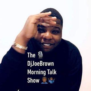 Ep2 The 12th Season The DjJoeBrown Morning Talk Show