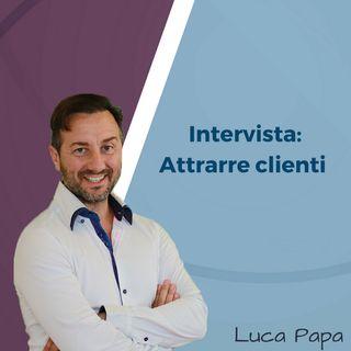 Intervista: attrarre i clienti