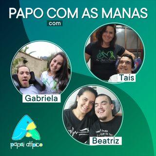 Papo com as Manas com Taís, Gabriela e Beatriz