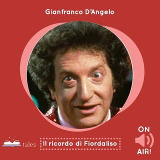Skill Tales - Gianfranco D'Angelo: il ricordo di Fiordaliso