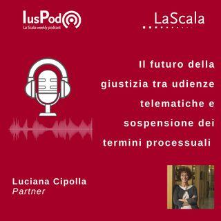Ep. 64 IusPod Il futuro della giustizia tra udienze telematiche e sospensione dei termini processuali