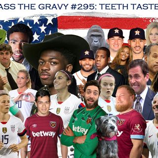 Pass The Gravy #295: Teeth Taste