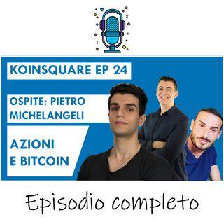 bolla del mercato azionario vs Bitcoin ft Pietro michelangeli, Filippo Angeloni, Tiziano Tridico - EP 24 SEASON 2020