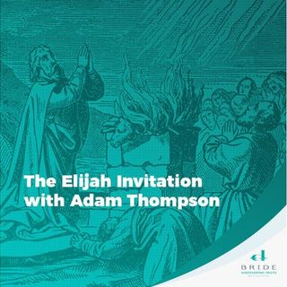 The Elijah Invitation with Adam Thompson