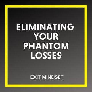 Eliminating Your Phantom Losses