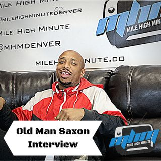 Old Man Saxon Interview Living in his Car, Being Homeless, Rhythm & Flow Star - Mile High Minut