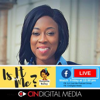 Ep 19   Is It Just Me Podcast with Donnie B   CinDigital Media