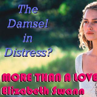 Elizabeth Swann - A Damsel in Distress?