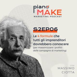 S2EP06 - Le 4 formule che tutti gli imprenditori dovrebbero conoscere per massimizzare i profitti delle campagne di marketing