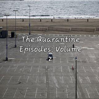 The Quarantine Episodes Volume 2