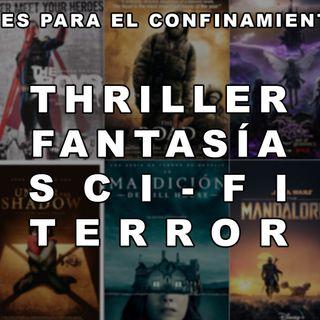 Recomendaciones Series Películas para el Confinamiento | TERROR, SCI-FI, THRILLER, FANTASÍA