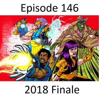 Episode 146 - 2018 Finale