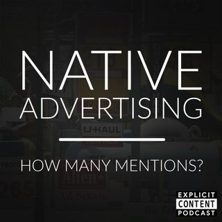 ECP05 - Native Advertising - When Should I Mention My Brand?