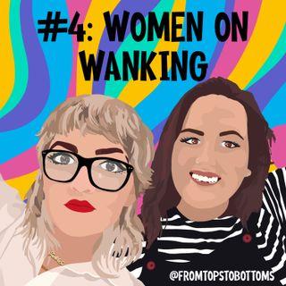 #4: Women on Wanking