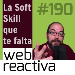 WR 190: La soft skill que te falta