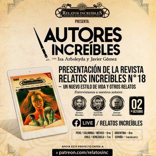 Autores Increíbles 11: presentación de Relatos Increíbles 18 (Un nuevo estilo de vida)