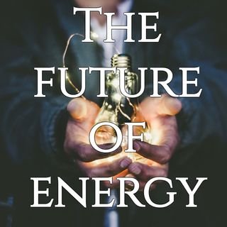 Episode #1 - The future of energy
