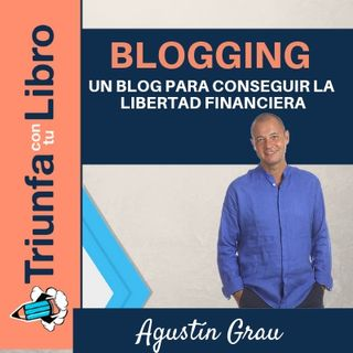 Blogging: Un blog para conseguir la libertad financiera