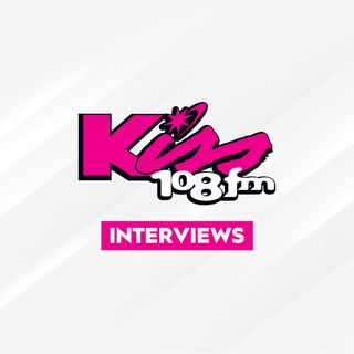 Kiss 108 Interviews