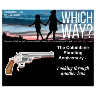 "The Columbine Shooting Anniversary - ""Looking through another lens"""