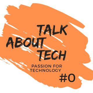 00 | Talk About Tech: le novità del mondo Tech nell'ultima settimana