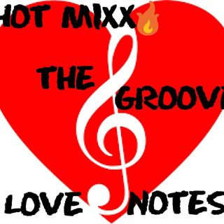 HOT MIXX THE GROOVE SATURDAY NIGHT LOVE NOTES