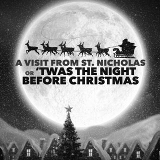 A Visit from St. Nicholas or 'Twas the Night Before Christmas