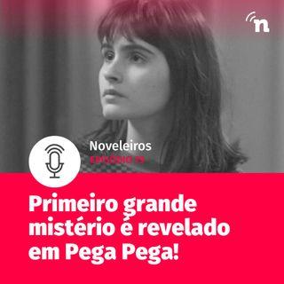 #79 - Primeiro grande mistério de Pega Pega é revelado!