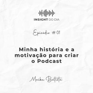 """#01 - Minha história e a criação do """"Insight do Dia"""""""