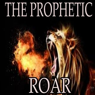 04-22-2020 - The Prophetic Roar