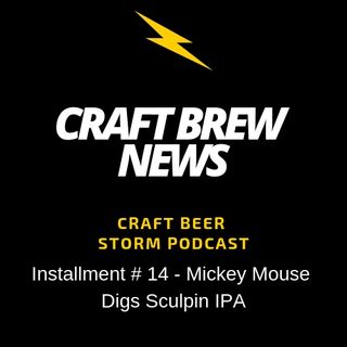 Craft Brew News # 14 - Mickey Mouse Digs Sculpin IPA