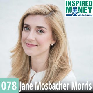 078: Buy The Change You Want to See | Jane Mosbacher Morris