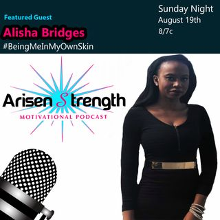 Alisha Bridges - Arisen Strength Motivational Podcast